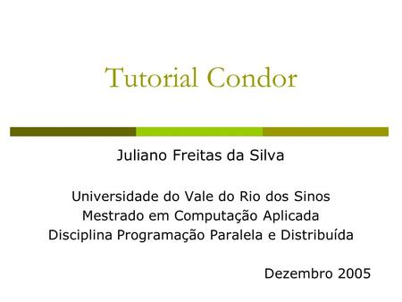 Tutorial Condor Juliano Freitas da Silva