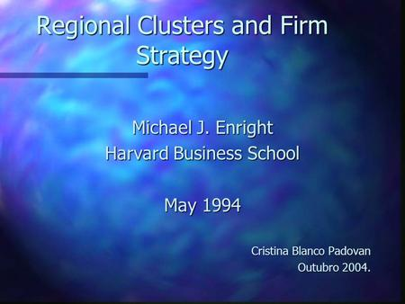Regional Clusters and Firm Strategy