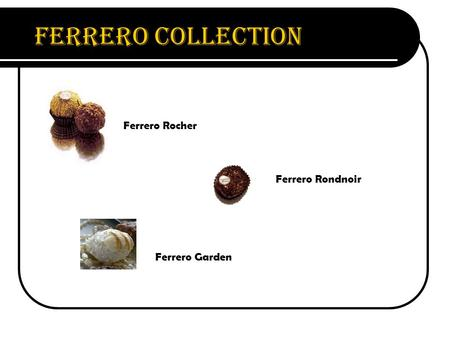 Ferrero Collection Ferrero Rocher Ferrero Rondnoir Ferrero Garden.