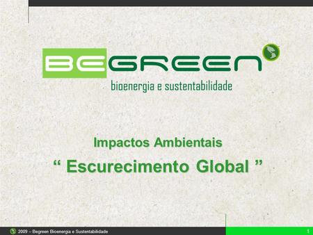 """ Escurecimento Global """