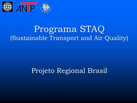 Programa STAQ (Sustainable Transport and Air Quality) Projeto Regional Brasil 12ago2010.