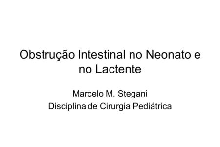 Obstrução Intestinal no Neonato e no Lactente