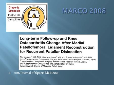 MARÇO 2008 Am. Journal of Sports Medicine.