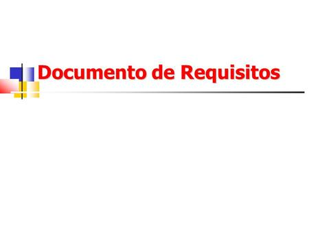 Documento de Requisitos Documento de Requisitos. Processo de Engenharia de Requisitos ELICITAR ANALISAR MODELAR UdeI Documento de Requisitos do Sistema.