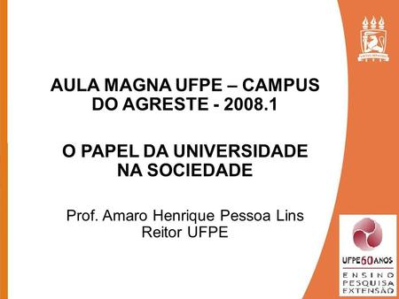 AULA MAGNA UFPE – CAMPUS DO AGRESTE