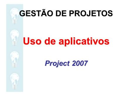 Uso de aplicativos Project 2007