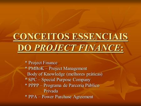 CONCEITOS ESSENCIAIS DO PROJECT FINANCE: