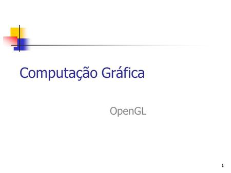1 Computação Gráfica OpenGL. 2 OpenGL (Open Graphical Library) OpenGL pode ser definida como uma interface de software (API – Application Program Interface)