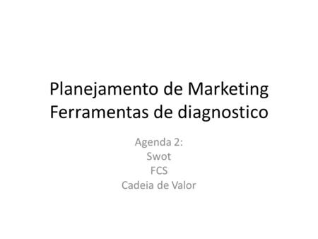 Planejamento de Marketing Ferramentas de diagnostico