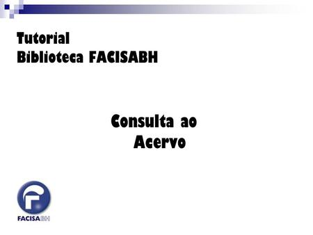 Tutorial Biblioteca FACISABH