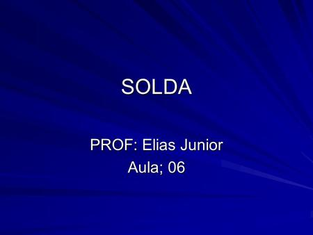 PROF: Elias Junior Aula; 06