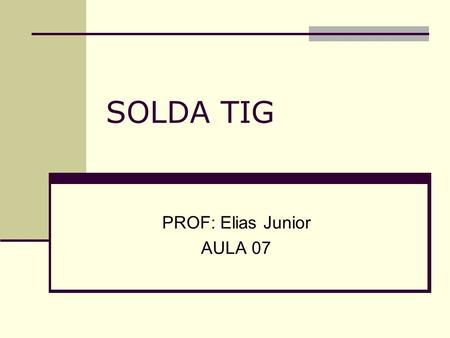 PROF: Elias Junior AULA 07