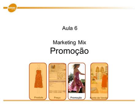 Marketing Mix Promoção
