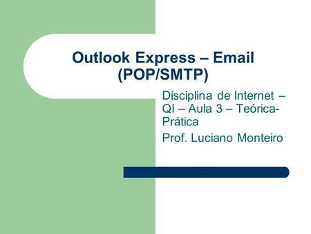 Outlook Express –  (POP/SMTP)