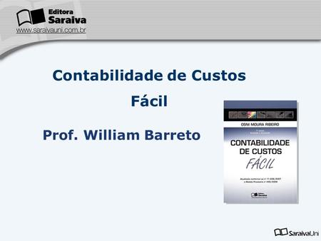 Contabilidade de Custos Fácil Prof. William Barreto.
