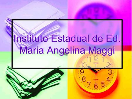 Instituto Estadual de Ed. Maria Angelina Maggi