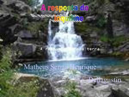 Matheus Senna Henrique Dellagustin