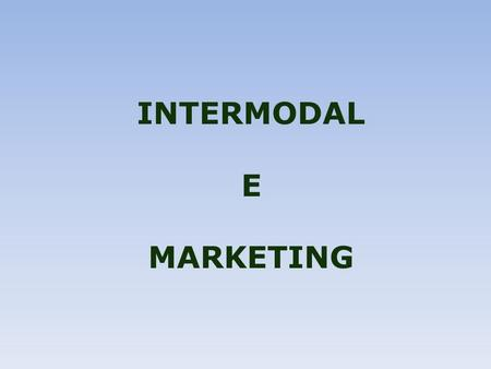 INTERMODAL E MARKETING.