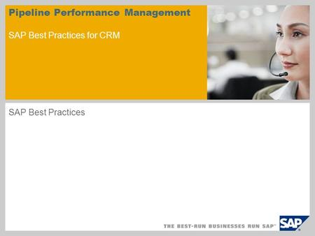 Pipeline Performance Management SAP Best Practices for CRM SAP Best Practices.