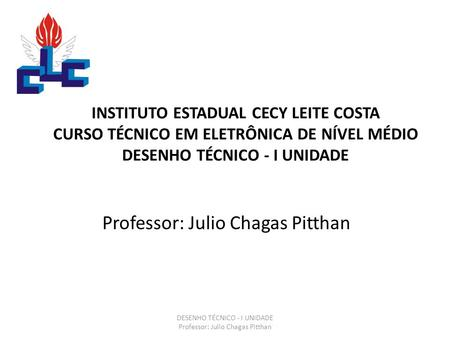 Professor: Julio Chagas Pitthan