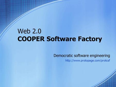 Web 2.0 COOPER Software Factory
