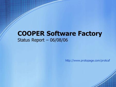 COOPER Software Factory Status Report – 06/08/06