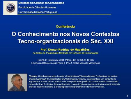 1 O Conhecimento nos Novos Contextos Tecno-organizacionais do Séc. XXI Resumo Com base na obra do autor Organizational Knowledge and Technology: an action-