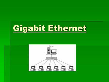 Gigabit Ethernet.