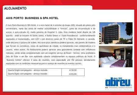 ALOJAMENTO AXIS PORTO BUSINESS & SPA HOTEL € 59,00 € 65,00