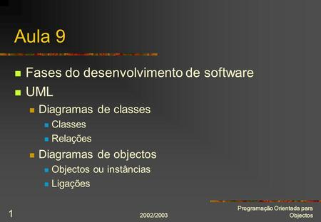 Aula 9 Fases do desenvolvimento de software UML Diagramas de classes