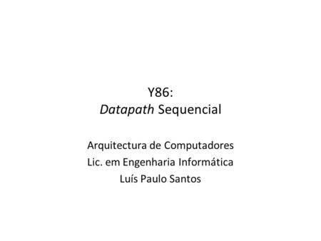 Y86: Datapath Sequencial