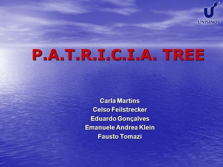 P.A.T.R.I.C.I.A. TREE Carla Martins Celso Feilstrecker