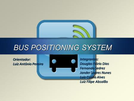 BUS POSITIONING SYSTEM