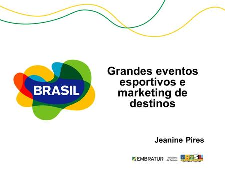 Grandes eventos esportivos e marketing de destinos Jeanine Pires.