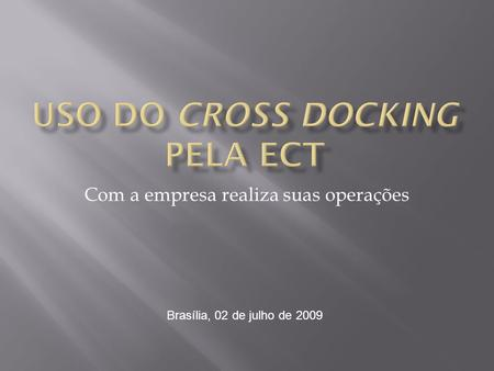 Uso do Cross Docking pela ECT