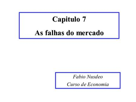 Capitulo 7 As falhas do mercado
