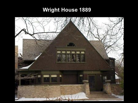 Wright House 1889.