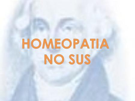 HOMEOPATIA NO SUS.