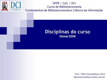 Disciplinas do curso 06mar2008