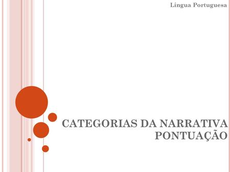 CATEGORIAS DA NARRATIVA PONTUAÇÃO