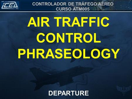 AIR TRAFFIC CONTROL PHRASEOLOGY