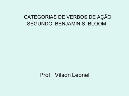 CATEGORIAS DE VERBOS DE AÇÃO SEGUNDO BENJAMIN S. BLOOM
