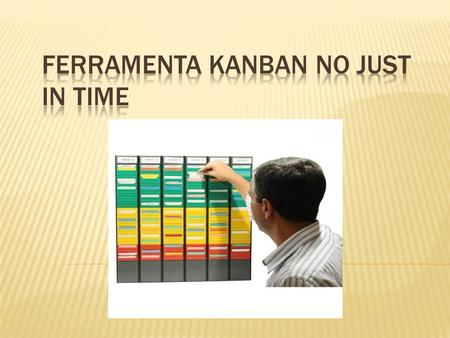 FERRAMENTA KANBAN NO JUST IN TIME