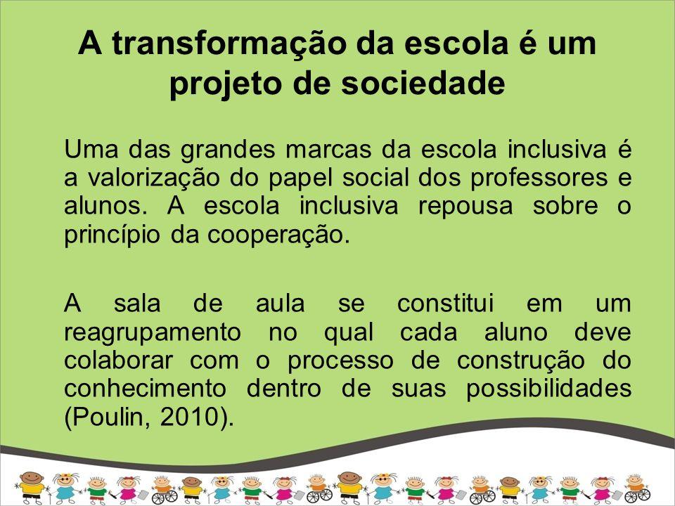Atualmente a política educacional brasileira exige a transformação da escola publica para uma escola inclusiva.