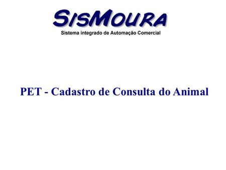 PET - Cadastro de Consulta do Animal. Objetivo Cadastrar todas as consultas no sistema.