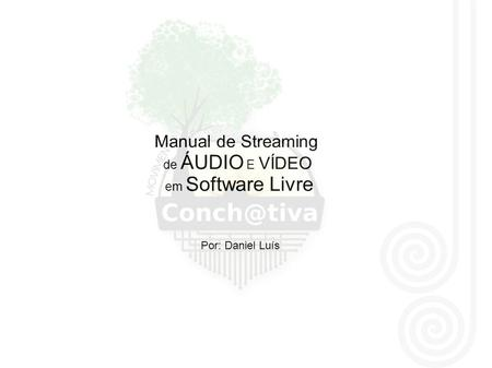 Manual de Streaming de ÁUDIO E VÍDEO em Software Livre