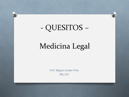 - QUESITOS – Medicina Legal
