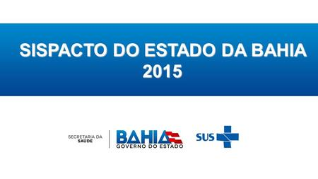 SISPACTO DO ESTADO DA BAHIA 2015