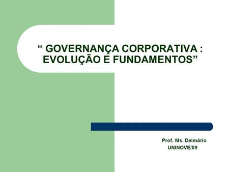 """ GOVERNANÇA CORPORATIVA : EVOLUÇÃO E FUNDAMENTOS"""