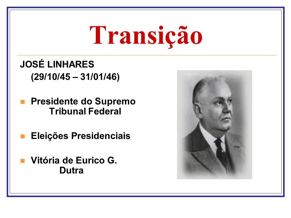 Eurico G. Dutra (31/01/1946 – 31/01/1951)